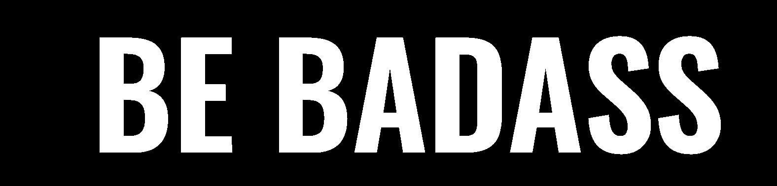 be-badass.png